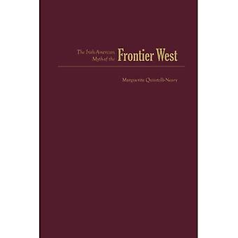 The Irish American Myth of the Frontier West (Irish Research Series)