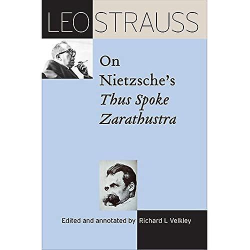 Leo Strauss on Nietzsche&s Thus Spoke Zarathustra