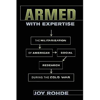 Beväpnad med expertis: till militarisering av amerikansk Social forskning under det kalla kriget (amerikanska institutioner och samhälle)