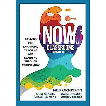 Now Classrooms, Grades 3-5:� Lessons for Enhancing Teaching and Learning Through Technology (Supporting Iste Standards for Students and Digital Cit