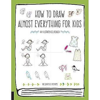 Comment dessiner presque tout pour les enfants