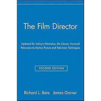 El Director de cine actualizado para hoy cineasta la referencia práctica para cine y televisión técnicas de pelado y Richard L.