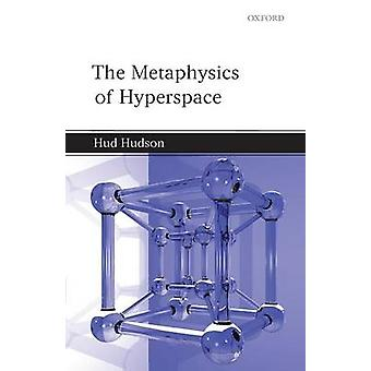The Metaphysics of Hyperspace by Hudson & Hud