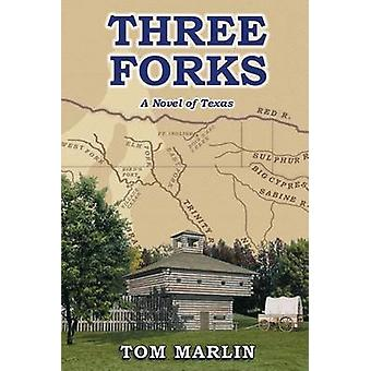 Tre forchette un romanzo del Texas da Marlin & Tom