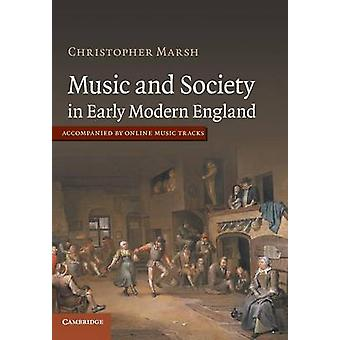 Music and Society in Early Modern England by Marsh & Christopher