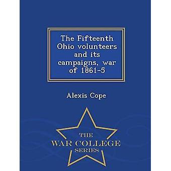 Die fünfzehnte Ohio Freiwilligen und ihre Kampagnen Krieg von 18615 War College-Reihe von Cope & Alexis
