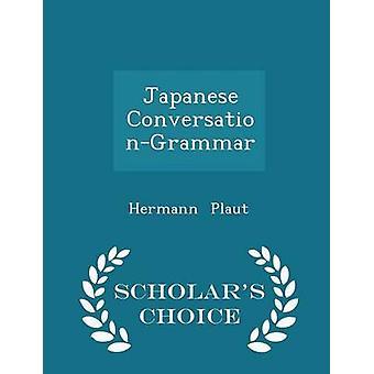 Japanische ConversationGrammar Gelehrte Wahl Edition von Plaut & Hermann
