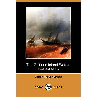 The Gulf and Inland Waters Illustrated Edition Dodo Press by Mahan & Alfred Thayer