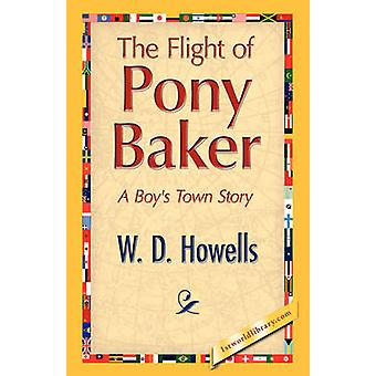 The Flight of Pony Baker by Howells & W. D.