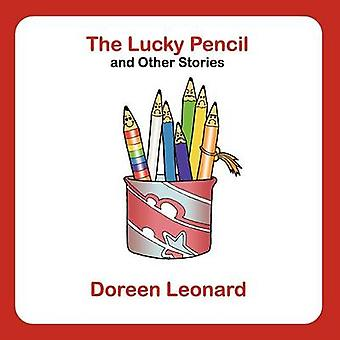 The Lucky Pencil and Other Stories by Leonard & Doreen