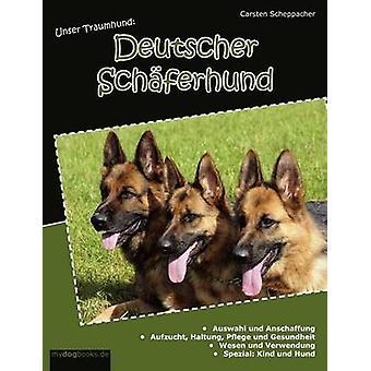 Unser Traumhund Deutscher Schferhund par Scheppacher & Carsten
