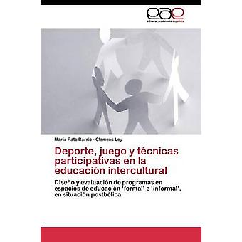 Deporte Juego y Tcnicas Participativas de la Educacin interkulturelle von Rato Barrio Mara