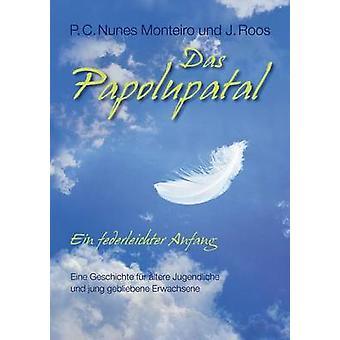 Das Papolupatal. Ein Federleichter Anfang von Roos & J.