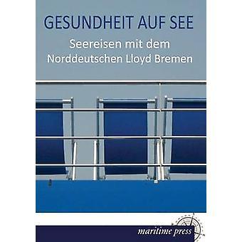 Gesundheit Auf See by Norddeutscher Lloyd Bremen