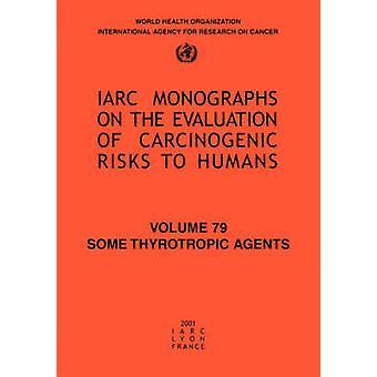 Some Thyrotropic Agents IARC Vol 79 by World Health Organization