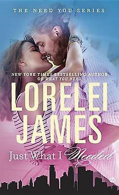 Just What I Needed by Lorelei James - 9780451477569 Book