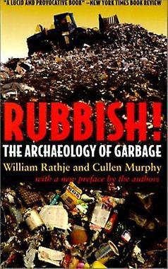 Rubbish! by William L. Rathje - Cullen Murphy - 9780816521432 Book