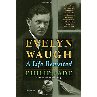 Evelyn Waugh - A Life Revisited by Philip Eade - 9781250143297 Book
