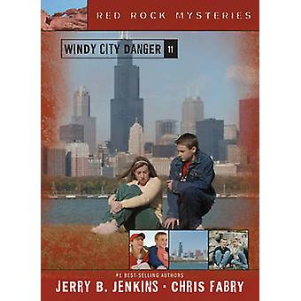 Windy City Danger by Jerry B Jenkins - Chris Fabry - 9781414301501 Bo
