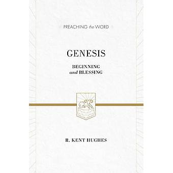 Genesis - Beginning and Blessing (Redesign) by R. Kent Hughes - 978143