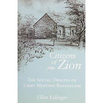 Citizens of Zion - Social Origins of Camp Meeting Revivalism by Ellen