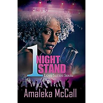 1 Night Stand - Love Sisters Series by Amaleka McCall - 9781622867929