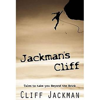 Jackmans Cliff - Tales to Take You Beyond the Brink by Cliff Jackman -
