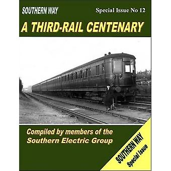 Southern Way Special Issue - A Third-Rail Centenary - No 12 - Southern W