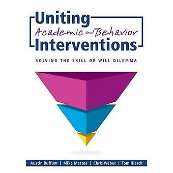 Uniting Academic and Behavior Interventions - Soving the Skill or Will