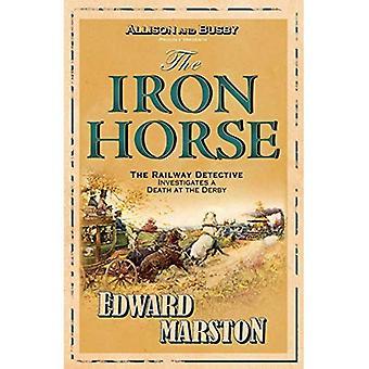 The Iron Horse (Inspecteur Détective Robert Colbeck) (Inspecteur Robert Colbeck)