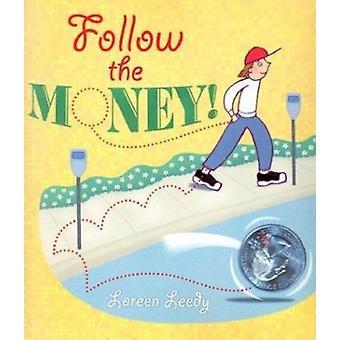 Follow the Money! by Loreen Leedy - Loreen Leedy - 9780823417940 Book