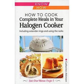 How to Cook Complete Meals in Your Halogen Cooker Home Economy: Step-by-Step (Paperback) by Atkinson Catherine