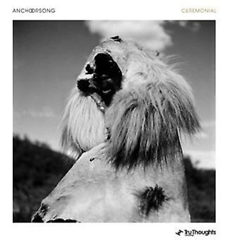 Anchorsong - ceremonielle [CD] USA importerer