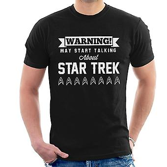 Warning May Start Talking About Star Trek Text Men's T-Shirt