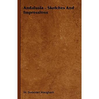 Andalusien-Skizzen und Eindrücke von W. Somerset Maugham