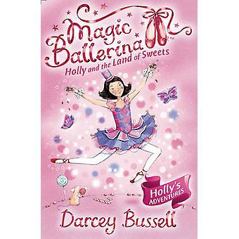 Holly og Land av søtsaker av Darcey Bussell - 9780007323241 bok