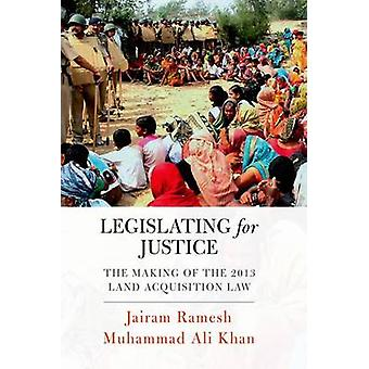 Legislating for Justice - The Making of the 2013 Land Acquisition Law