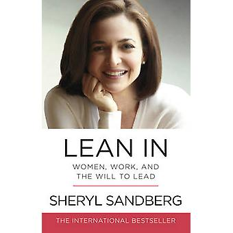 Lean In - Women - Work - and the Will to Lead by Sheryl Sandberg - 978