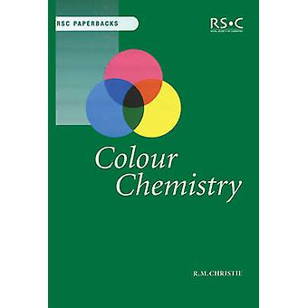 Colour Chemistry by Robert M. Christie - 9780854045730 Book