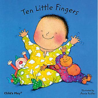 Ten Little Fingers by Annie Kubler - 9780859536103 Book