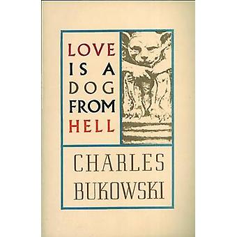 Love is a Dog from Hell by Charles Bukowski - 9780876853627 Book