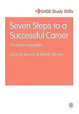 Seven Steps to a Successful Career - A Guide to Employability by Lucin