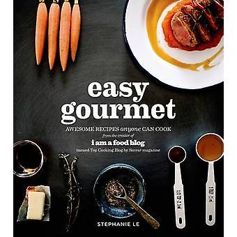Easy Gourmet by Stephanie Le - 9781624140624 Book