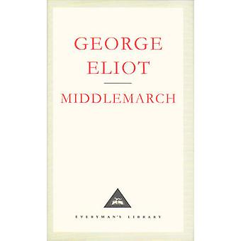 Middlemarch - A Study of Provinicial Life by George Eliot - Elinor S.