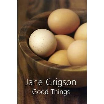 Good Things by Jane Grigson - 9781904943877 Book