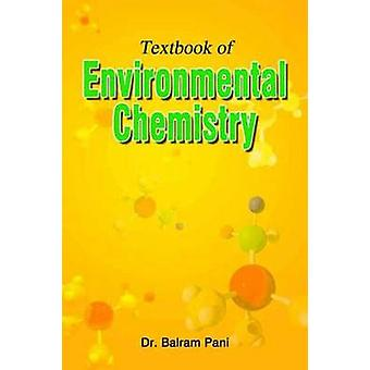Textbook of Environmental Chemistry by Balram Pani - 9788189866365 Bo