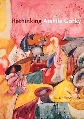 Rethinking Arshile Gorky by Kim S. Theriault - 9780271036465 Book