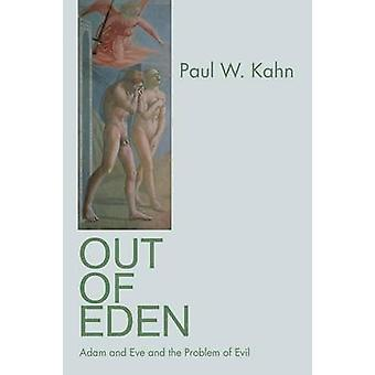 Out of Eden - Adam and Eve and the Problem of Evil by Paul W. Kahn - 9