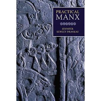 Practical Manx by Jennifer Kewley-Draskau - 9781846311314 Book