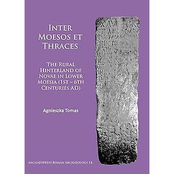 Inter Moesos et Thraces - l'arrière-pays Rural de Novae dans Moesi inférieur